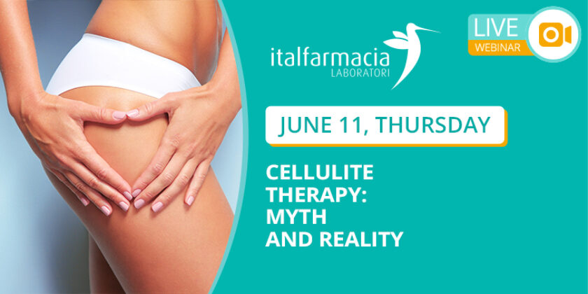 Webinar 9 – CELLULITE THERAPY: MITH AND REALITY (save the date)