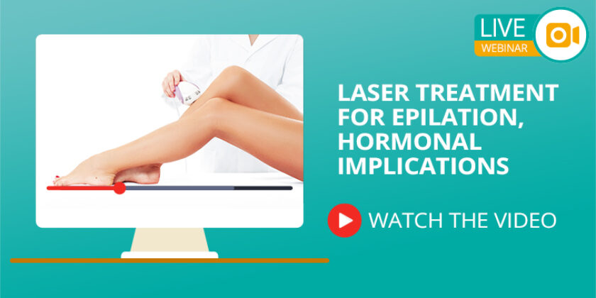 WEBINAR 13: LASER TREATMENT FOR EPILATION, HORMONAL IMPLICATIONS (FULL VIDEO)
