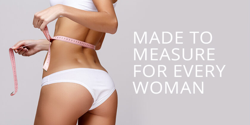 MADE TO MEASURE FOR EVERY WOMAN