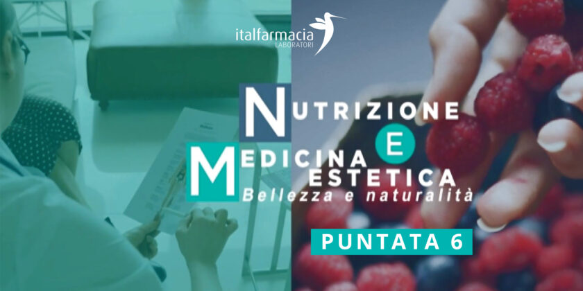 EPISODE 6 – NUTRITION AND AESTHETIC MEDICINE – 07/08/2021